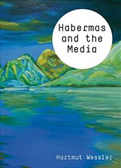 Habermas and the Media (Theory and Media) - Wessler, Hartmut