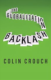 Globalization Backlash - Crouch, Colin
