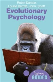 Evolutionary Psychology : A Beginners Guide (Beginners Guides) - Dunbar, Robin