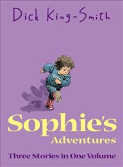 Sophies Adventures:Sophies Snail,Sophies Tom,Sophie Hits Six (Sophie Adventures) - King Smith, Dick