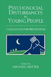 PSYCHOSOCIAL DISTURBANCES IN YOUNG PEOPLE - RUTTER, MICHAEL