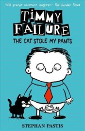 Timmy Failure: The Cat Stole My Pants (Timmy Failure 6) - Pastis, Stephan
