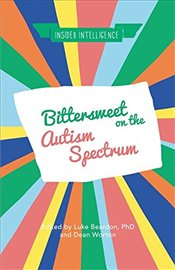 Bittersweet on the Autism Spectrum (Insider Intelligence) -