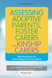 Assessing Adoptive Parents, Foster Carers and Kinship Carers, Second Edition - Alper, Joanne