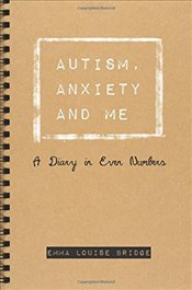 Autism, Anxiety and Me - Bridge, Emma Louise