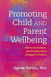 Promoting Child and Parent Wellbeing - SUTTON, CAROLE