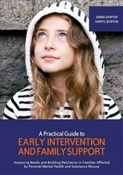 Practical Guide to Early Intervention and Family Support - Sawyer, Emma
