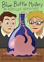 Blue Bottle Mystery - The Graphic Novel: An Asperger Adventure (Asperger Adventures) - Hoopmann, Kathy
