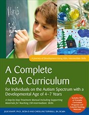 Complete ABA Curriculum for Individuals on the Autism Spectrum with a Developmental Age of 4-7 Years - Turnbull, Carolline