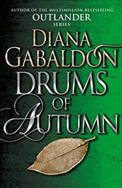 Drums of Autumn : Outlander 4 - Gabaldon, Diana