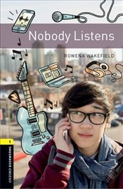 Oxford Bookworms Library : Level 1 : Nobody Listens - Wakefield, Rowena