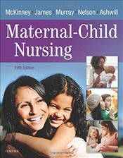 Maternal-Child Nursing, 5e - C, Emily Slone McKinney MSN RN