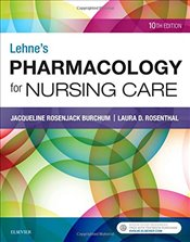 Lehnes Pharmacology for Nursing Care, 10e - BC, Jacqueline Burchum DNSc APRN