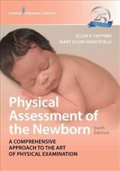 Physical Assessment of the Newborn: A Comprehensive Approach to the Art of Physical Examination - Tappero, Ellen P.