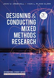 Designing and Conducting Mixed Methods Research - Creswell, John W.
