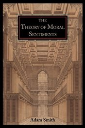 Theory of Moral Sentiments - Smith, Adam