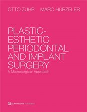 Plastic-esthetic Periodontal and Implant Surgery - Zuhr, Otto