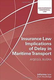 Insurance Law Implications of Delay in Maritime Transport (Contemporary Commercial Law) - Buğra, Ayşegül