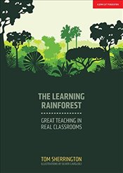 Learning Rainforest : Great Teaching in Real Classrooms - Caviglioli, Oliver