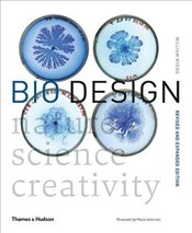 Bio Design : Nature, Science, Creativity - Myers, William