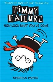 Timmy Failure: Now Look What Youve Done - Pastis, Stephan