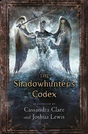 Shadowhunters Codex (The Mortal Instruments) - Clare, Cassandra
