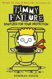 Timmy Failure: Sanitized for Your Protection - Pastis, Stephan