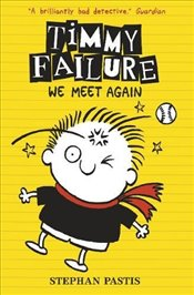 Timmy Failure: We Meet Again - Pastis, Stephan