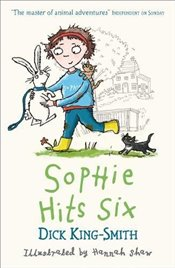 Sophie Hits Six (Sophie Adventures) - King Smith, Dick