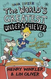 Hank Zipzer 7: The Worlds Greatest Underachiever and the Parent-Teacher Trouble - Winkler, Henry