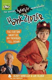 Hank Zipzer 11: The Curtain Went Up, My Trousers Fell Down - Winkler, Henry