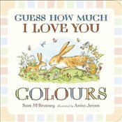 Guess How Much I Love You: Colours - McBratney, Sam