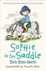 Sophie in the Saddle (Sophie Adventures) - King Smith, Dick