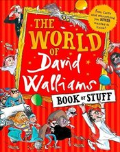 World of David Walliams Book of Stuff - Walliams, David