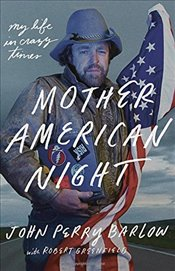 Mother American Night: My Life in Crazy Times - Barlow, John Perry