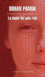 La Mujer del Pelo Rojo/The Red - Haired Woman - Pamuk, Orhan