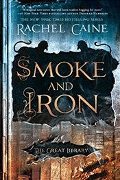 Smoke and Iron (Great Library) - Caine, Rachel
