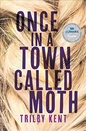 Once, in a Town Called Moth - Kent, Trilby