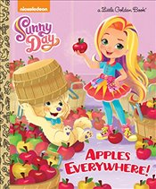 Apples Everywhere! (Nickelodeon Sunny Day: Little Golden Books) - Matheis, Mickie