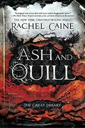 Ash and Quill (Great Library) - Caine, Rachel