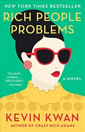 Rich People Problems : A Novel - Kevin, Kwan