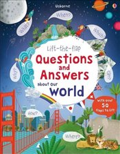 Lift-the-Flap Questions and Answers About Our World - Daynes, Katie