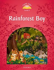 Classic Tales Second Edition: Level 2: Rainforest Boy Audio Pack - Bladon, Rachel