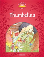 Classic Tales Second Edition: Level 2: Thumbelina Audio Pack - Arengo, Sue