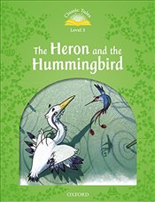 Classic Tales Second Edition: Level 3: Heron and the Hummingbird Audio Pack - Bladon, Rachel