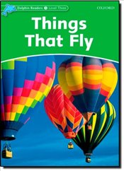 Dolphin Readers Level 3: Things That Fly - Northcott, Richard