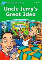 Dolphin Readers Level 3: Uncle Jerrys Great Idea - Shapiro, Norma