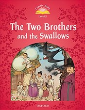 Classic Tales Second Edition: Level 2: The Two Brothers and the Swallows Audio Pack - Bladon, Rachel