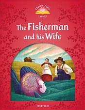 Classic Tales Second Edition: Level 2: The Fisherman and His Wife Audio Pack - Arengo, Sue