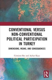 Conventional Versus Non-conventional Political Participation in Turkey : Dimensions, Means, and Cons - Bee, Cristiano